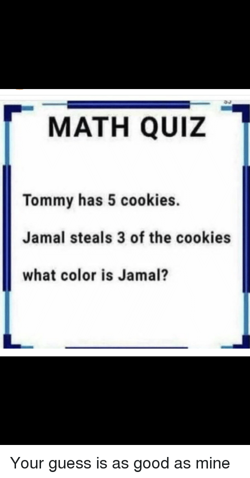MATH QUIZ Tommy Has 5 Cookies Jamal Steals 3 of the Cookies