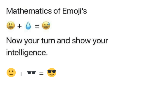 Mathematics of Emoji's Now Your Turn and Show Your