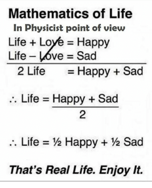 mathematics of life in physicist point of view life love 5946426 ✅ 25 best memes about love love memes,Sad Love Memes