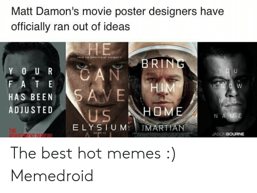 Matt Damon S Movie Poster Designers Have Officially Ran Out