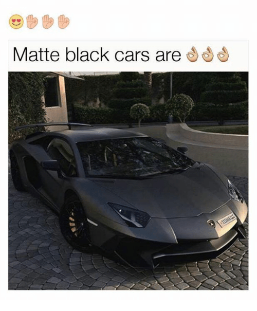 Funny, Matte, And Matte Black: Matte Black Cars Are