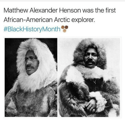 Memes And African American Matthew Alexander Henson Was The First
