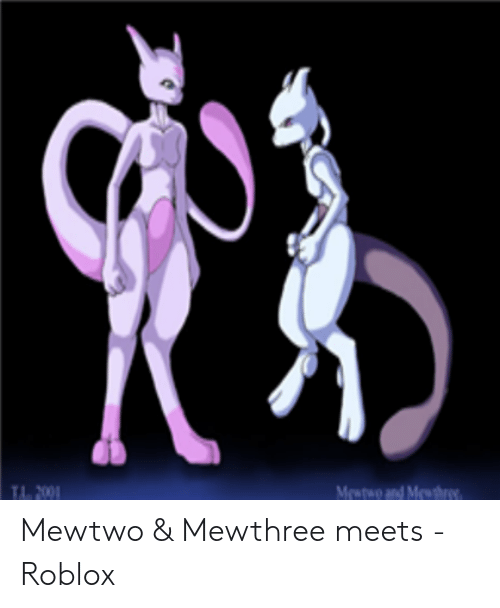 Tumblr Roblox Decal Picture 01 Roblox - Mawo Ad Mesry Mewtwo Mewthree Meets Roblox Mewtwo Meme On Me Me