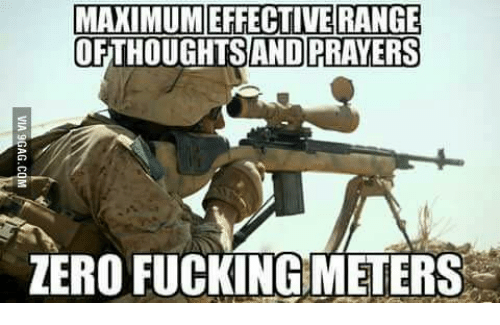 MAXIMUM EFFECTIVE RANGE OF THOUGHTS AND PRAYERS? ZERO