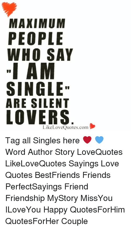 Maximum People Who Say I Am Single Are Silent Lovers Com Tag All