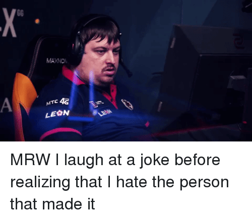 Mrw, Reactiongifs, and Leon: MAXNC  LEON MRW I laugh at a joke before realizing that I hate the person that made it