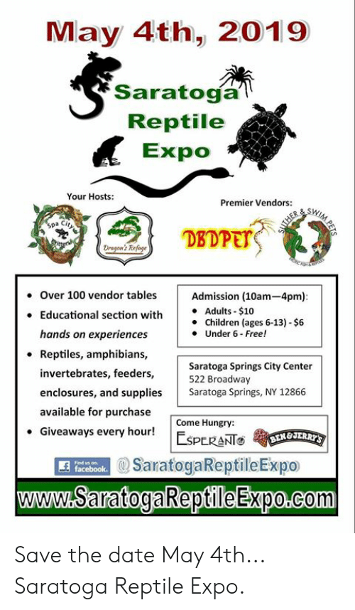 May 4th 2019 Saratoga' Reptile Expo Your Hosts Premier