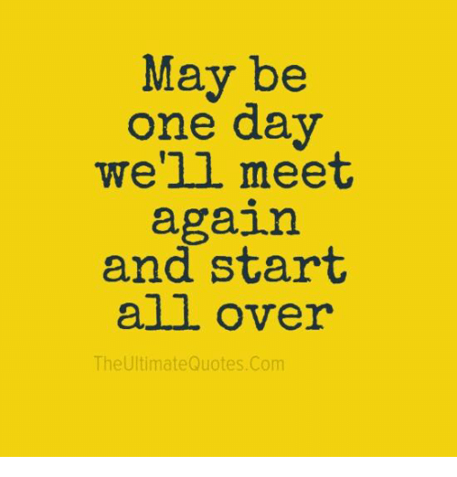 one day we will meet