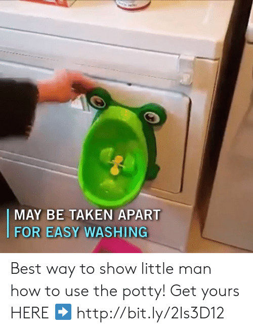 Memes, Taken, and Best: MAY BE TAKEN APART  FOR EASY WASHING Best way to show little man how to use the potty! Get yours HERE ➡️ http://bit.ly/2Is3D12