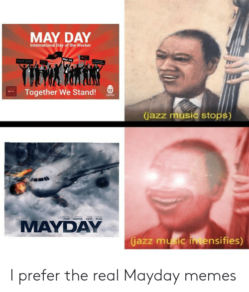 MAY DAY International Day of the Worker MAY DAY Together We