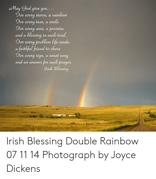 May God Give You for Every Storm a Rainbow for Every Tear a