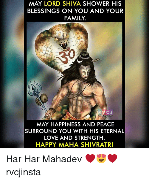 Memes, Shower, and 🤖: MAY LORD SHIVA SHOWER HIS  BLESSINGS ON YOU AND YOUR  FAMILY.  RVC J  WWW. RVCJ.COM  MAY HAPPINESS AND PEACE  SURROUND YOU WITH HIS ETERNAL  LOVE AND STRENGTH.  HAPPY MAHA SHIVRATRI Har Har Mahadev ❤😍❤ rvcjinsta