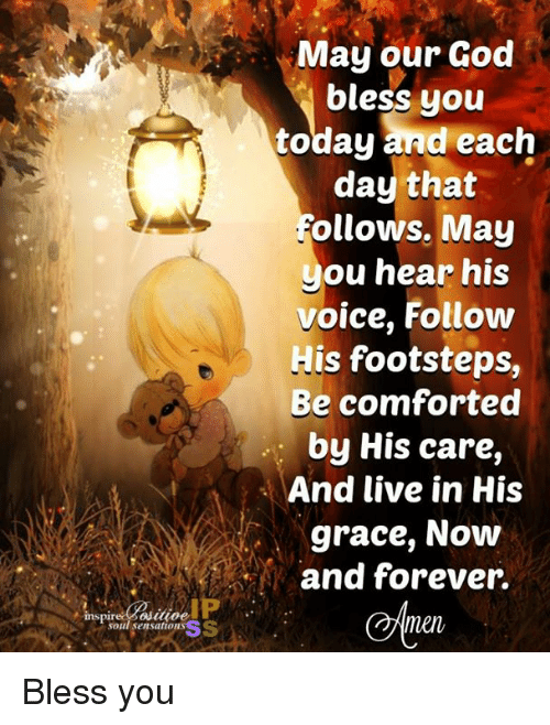 May Our God Bless You Today And Each Day That Ollows May Ou Hear His