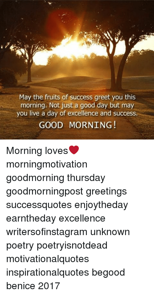 May The Fruits Of Success Greet You This Morning Not Just A Good Day