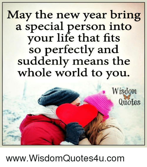 Neither Life New Years And Quotes May The New Year Bring Special Person Funny May The New Year Bring Special Person Into Your Life That Fits So