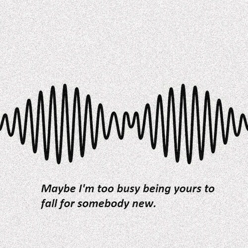 Fall, New, and For: Maybe I'm too busy being yours to  fall for somebody new.