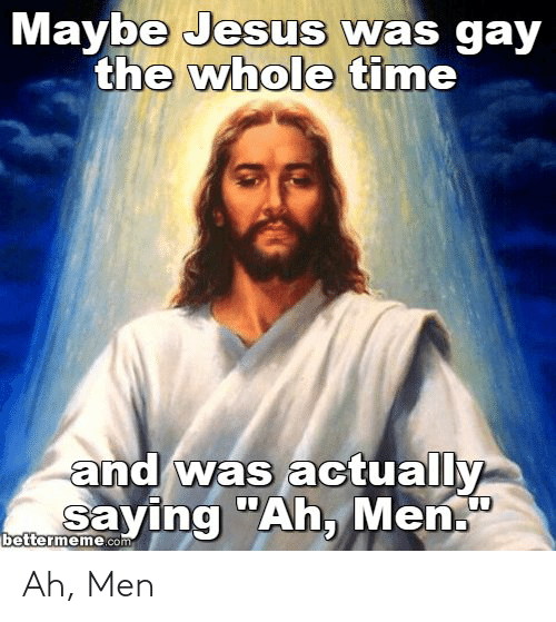 [Image: maybe-jesus-was-gay-the-whole-time-and-w...487839.png]