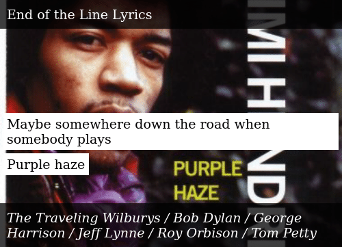 Maybe Somewhere Down the Road When Somebody Plays Purple Haze