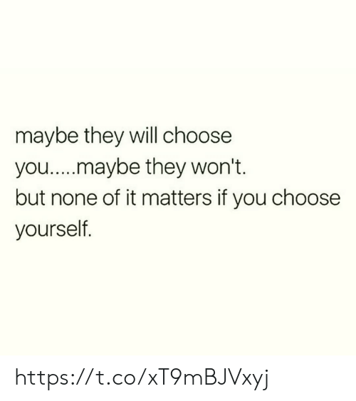 Memes, 🤖, and Will: maybe they will choose  you.....maybe they won't.  but none of it matters if you choose  yourself. https://t.co/xT9mBJVxyj