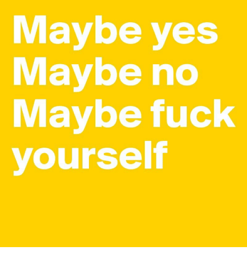 Maybe yes no  Maybe Yes, Maybe No by Dan Barker  2019-06-01
