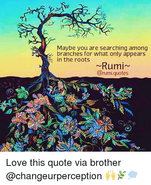 Roots Quotes Beauteous Maybe You Are Searching Among In The Roots E Branches For What Only