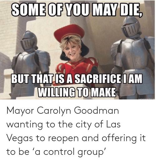Reddit, Las Vegas, and Control: Mayor Carolyn Goodman wanting to the city of Las Vegas to reopen and offering it to be 'a control group'