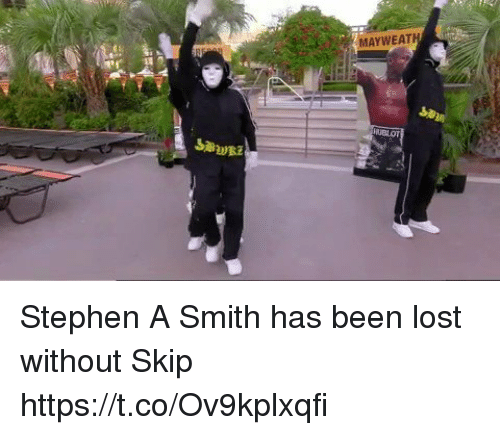 Funny, Stephen, and Stephen A. Smith: MAYWEATH Stephen A Smith has been lost without Skip https://t.co/Ov9kplxqfi