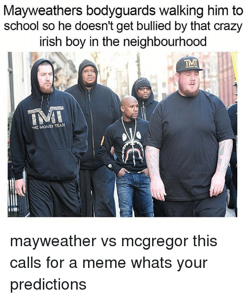 mayweathers bodyguards walking him to school so he doesnt get 25248830 ✅ 25 best memes about mayweather vs mcgregor mayweather vs