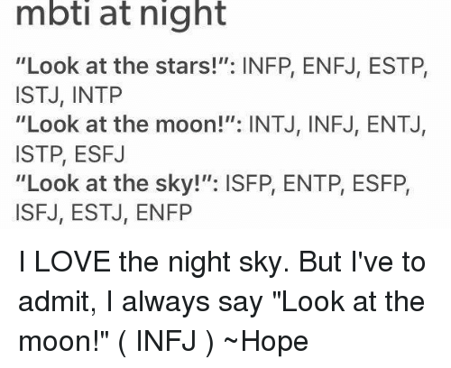 Mbti at Night Look at the Stars! INFP ENFJ ESTP ISTJ INTP