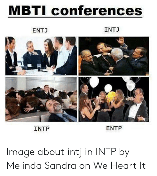 Mbti Conferences Ent Intj Entp Intp Image About Intj In Intp By
