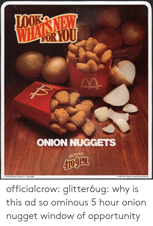 Tumblr, Blog, and Http: McDonaids  ONION NUGGETS  SERVED  PM officialcrow: glitter6ug:  why is this ad so ominous  5 hour onion nugget window of opportunity