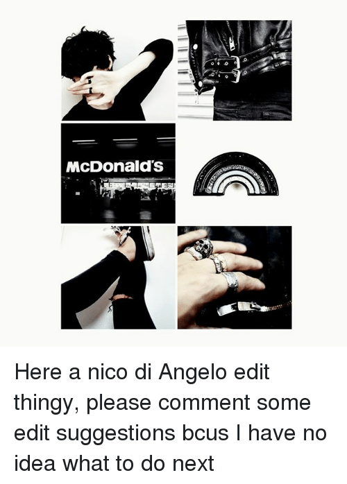 Mcdonalds Here A Nico Di Angelo Edit Thingy Please Comment Some