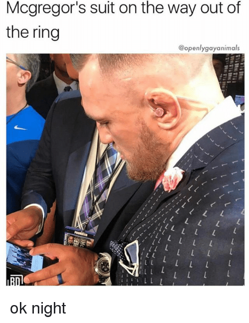 The Ring, Black Twitter, and Ring: Mcgregor's suit on the way out of  the ring  @openlygayanimals ok night