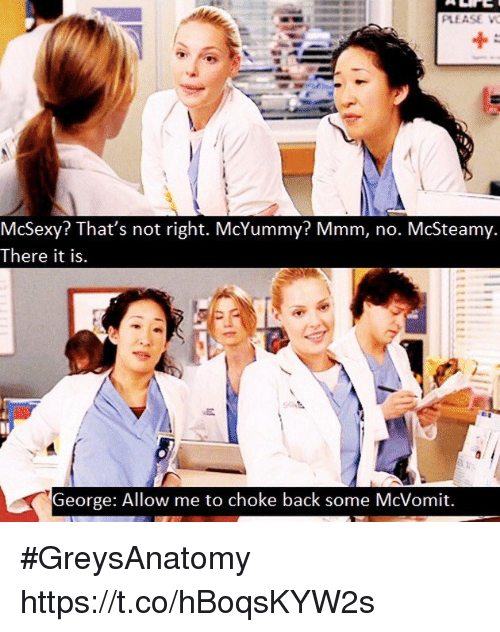 Memes, Back, and 🤖: McSexy? That's not right. McYummy? Mmm, no. McSteamy.  There it is.  George: Allow me to choke back some McVomit. #GreysAnatomy https://t.co/hBoqsKYW2s