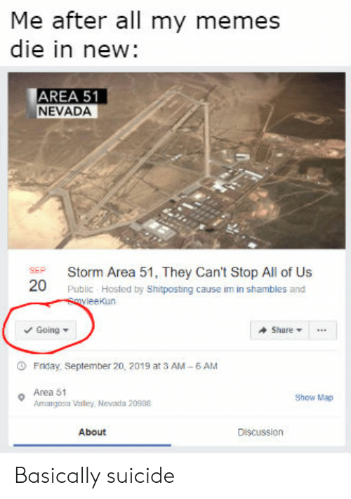 Me After All My Memes Die in New AREA 51 NEVADA SEP Storm