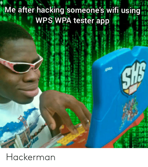 Me After Hacking Someone's Wifi Using WPS WPA Tester App SHS