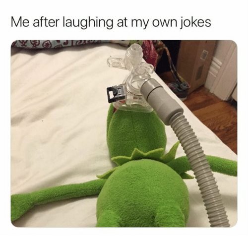 Jokes, Own, and Laughing: Me after laughing at my own jokes