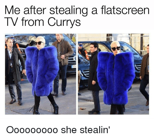 Reddit, She, and Stealing: Me after stealing a flatscreen  TV from Currys