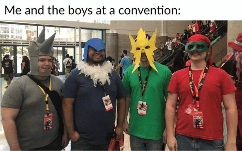 Memes, Boys, and 🤖: Me and the boys at a convention: