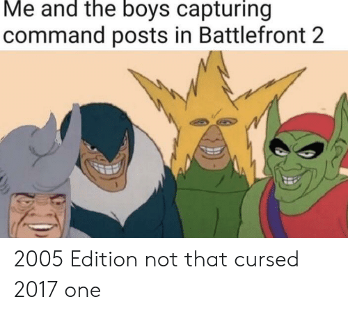 Battlefront, Boys, and One: Me and the boys capturing  command posts in Battlefront 2 2005 Edition not that cursed 2017 one