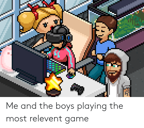 Game, Boys, and The Boys: Me and the boys playing the most relevent game