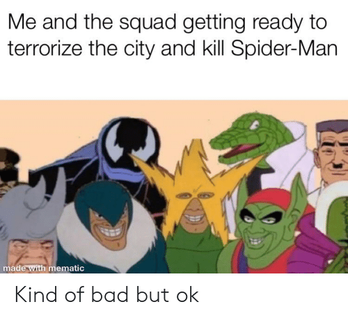 Me and the Squad Getting Ready to Terrorize the City and