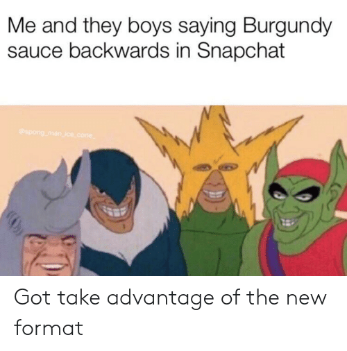 Me and They Boys Saying Burgundy Sauce Backwards in Snapchat