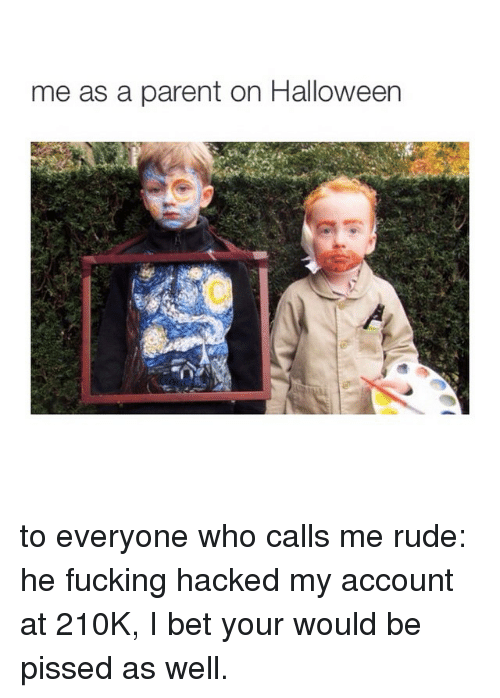 Fucking, Halloween, and I Bet: me as a parent on Halloween to everyone