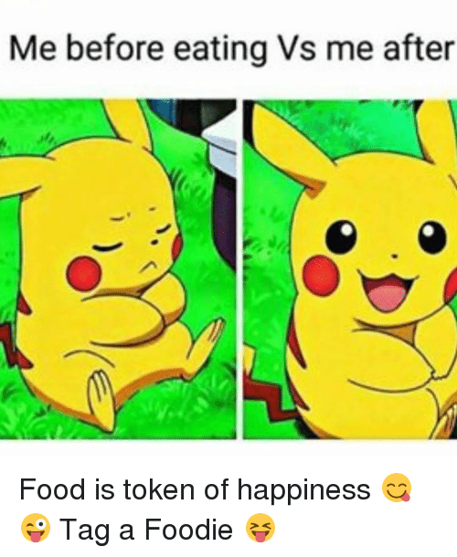 Food, Dekh Bhai, and International: Me before eating Vs me after Food is token of happiness 😋😜 Tag a Foodie 😝