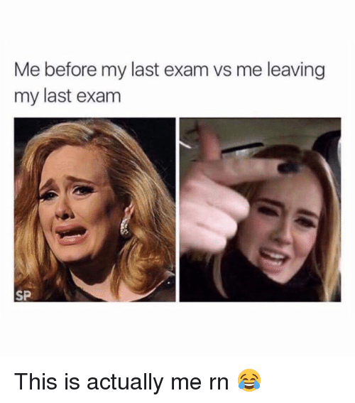 This, This Is, and Exam: Me before my last exam vs me leaving  my last exam  SP This is actually me rn 😂