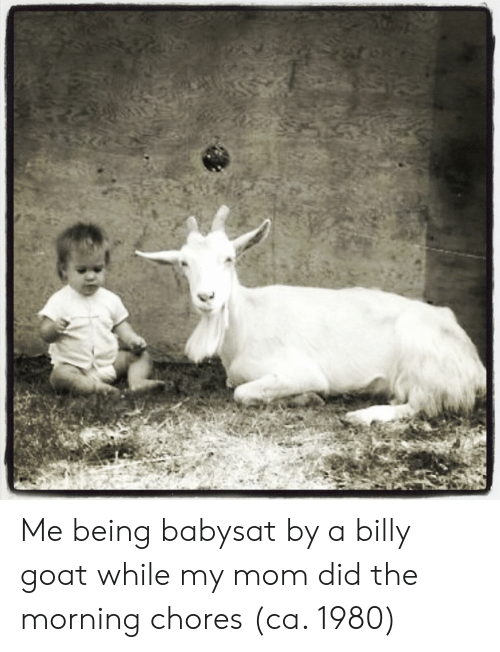 Goat, Mom, and Did: Me being babysat by a billy goat while my mom did the morning chores (ca. 1980)