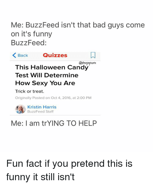Bad Candy And Facts Me Buzzfeed Isnt That Bad Guys