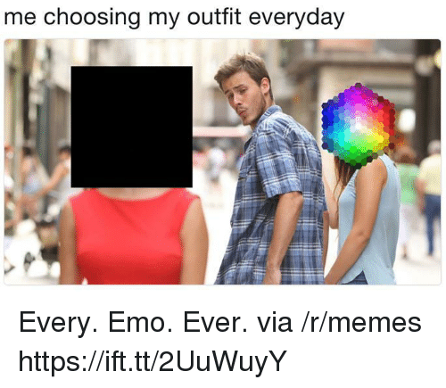 Emo, Memes, and Via: me choosing my outfit everyday Every. Emo. Ever. via /r/memes https://ift.tt/2UuWuyY