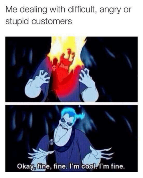 Dealing With Difficult Clients: 25+ Best Memes About Stupid Customer